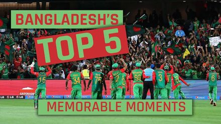 Bangladesh's top 5 memorable moments