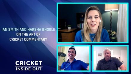 Inside Out Extra: Harsha Bhogle and Ian Smith on the art of commentary