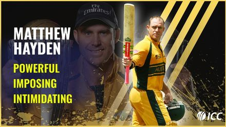 Matthew Hayden: Powerful, imposing, intimidating!