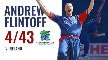 Andrew Flintoff tears through Ireland | ICC Men's CWC 2007