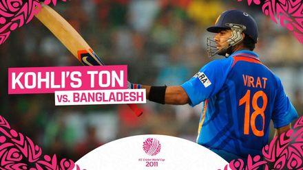 Virat Kohli's special 2011 CWC century v Bangladesh