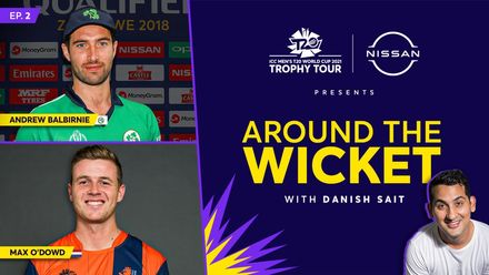 Around The Wicket with Danish Sait   Episode 2 ft. Andrew Balbirnie and Max O'Dowd