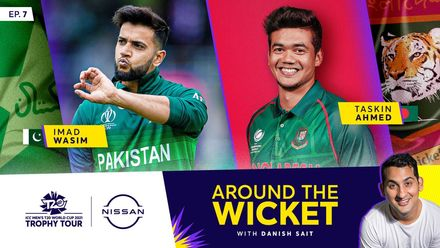 Around The Wicket with Danish Sait | Episode 7 ft. Imad Wasim and Taskin Ahmed