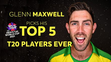 Glenn Maxwell's Top 5 T20 Players